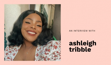 An Interview With Ashleigh Tribble
