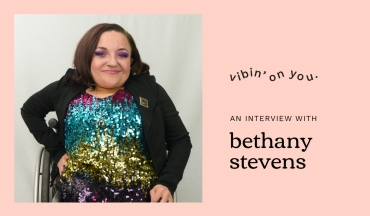 An Interview with Bethany Stevens –A Disabled Queer Sexpert